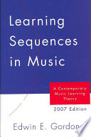 """""""Learning Sequences in Music: A Contemporary Music Learning Theory"""" by Edwin Gordon"""