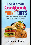 The Ultimate Cookbook For Young Chefs Book PDF