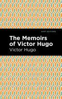 Pdf The Memiors of Victor Hugo Telecharger