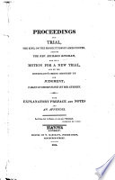 Proceedings in a Trial, the King, on the Prosecution of James Cooper, against the Rev. Richard Bingham, and on a motion for a new trial and on the defendant's being brought up for judgment; taken in short hand by Mr. Gurney. With explanatory preface [by R. Bingham], etc