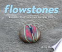 Flowstones: Beautiful Creations from Polymer Clay