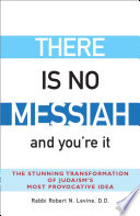 There Is No Messiah and You're It