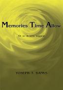 Memories Time Allow