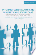 """Interprofessional Working in Health and Social Care: Professional Perspectives"" by Judith Thomas, Katherine Pollard, Derek Sellman"