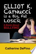 Elliot K  Carnucci is a Big Fat Loser