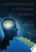 Cognitive Enhancement in CNS Disorders and Beyond Book