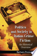 Politics and Society in Italian Crime Fiction  : An Historical Overview