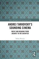 Andrei Tarkovsky s Sounding Cinema