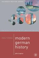 Mastering Modern German History 1864-1990