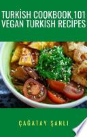 Turkish Cookbook 101 Vegan Turkish Recipes Book