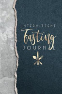 Intermittent Fasting Journal A Logbook For Your Intermittent Fasting Journey