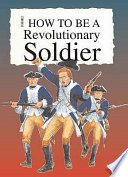 How to Be a Revolutionary Soldier