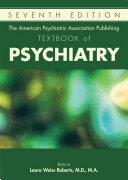 The American Psychiatric Association Publishing Textbook of Psychiatry, Seventh Edition