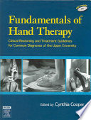 """Fundamentals of Hand Therapy: Clinical Reasoning and Treatment Guidelines for Common Diagnoses of the Upper Extremity"" by Cynthia Cooper (CHT.)"