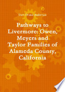 Pathways To Livermore Owen Meyers And Taylor Families Of Alameda County California