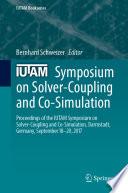 IUTAM Symposium on Solver Coupling and Co Simulation Book