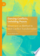 Dancing Conflicts, Unfolding Peaces