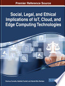 Social  Legal  and Ethical Implications of IoT  Cloud  and Edge Computing Technologies