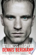 """Stillness and Speed: My Story"" by Dennis Bergkamp"