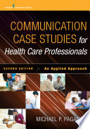 Communication Case Studies for Health Care Professionals  Second Edition Book