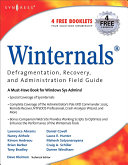 Winternals Defragmentation  Recovery  and Administration Field Guide