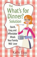 The  What s for Dinner   Solution