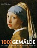 1001 Gemälde die Sie sehen sollten, bevor das Leben vorbei ist