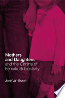 Mothers And Daughters And The Origins Of Female Subjectivity