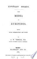 Euripidou M  deia  The Medea of Euripides  ed  by A W  Verall   Sch  ed    Book