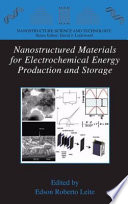 Nanostructured Materials for Electrochemical Energy Production and Storage Book