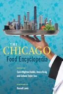 """""""The Chicago Food Encyclopedia"""" by Carol Haddix, Bruce Kraig"""