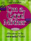 I m a Good Mother Book PDF