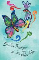 De La Mariposa a La Libélula