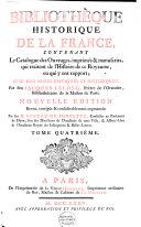 Bibliothèque historique de la France, contenant le catalogue des ouvrages, imprimés & manuscrits, qui traitent de l'histoire de ce royaume, ou qui y ont rapport