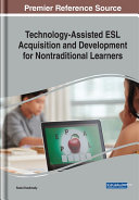 Technology Assisted ESL Acquisition and Development for Nontraditional Learners