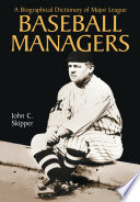 A Biographical Dictionary of Major League Baseball Managers