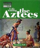 Life Among the Aztec