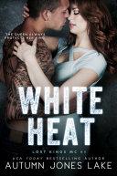 Pdf White Heat (Lost Kings MC #5) Telecharger