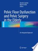 Pelvic Floor Dysfunction and Pelvic Surgery in the Elderly