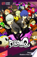 Persona Q  Shadow of the Labyrinth   Strategy Guide Book