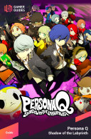Persona Q: Shadow of the Labyrinth - Strategy Guide Pdf/ePub eBook