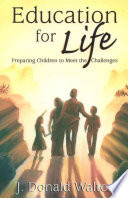 """Education for Life: Preparing Children to Meet the Challenges"" by J. Donald Walters"