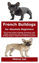 French Bulldogs for Absolute Beginners