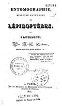 Entomographie, histoire naturelle des lépidoptères ou papillons