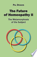 The Future of Homeopathy II - The Metamorphosis of the Subject