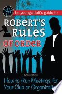 The Young Adult s Guide to Robert s Rules of Order Book