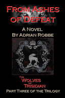 Pdf From Ashes of Defeat: The Wolves of Trisidian -- Part Three of the Trilogy