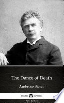 The Dance of Death by Ambrose Bierce   Delphi Classics  Illustrated
