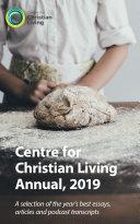 Centre for Christian Living Annual 2019