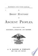 A brief history of ancient peoples : with an account of their monuments, literature, and manners